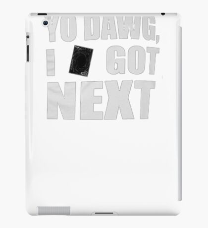 I got next in Yu-Gi-Oh iPad Case/Skin