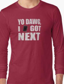 I got next in Yu-Gi-Oh Long Sleeve T-Shirt