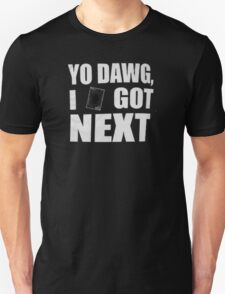 I got next in Yu-Gi-Oh T-Shirt