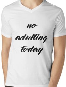 No Adulting Today Mens V-Neck T-Shirt