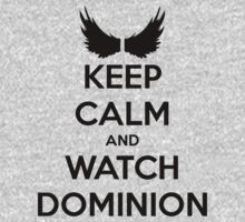 Keep Calm And Watch Dominion by nardesign