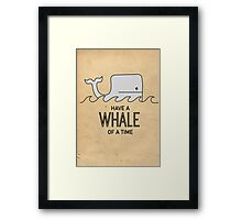 Have a Whale of a Time Framed Print