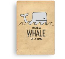 Have a Whale of a Time Canvas Print