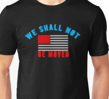 trump inauguration - We Shall Not Be Moved Unisex T-Shirt