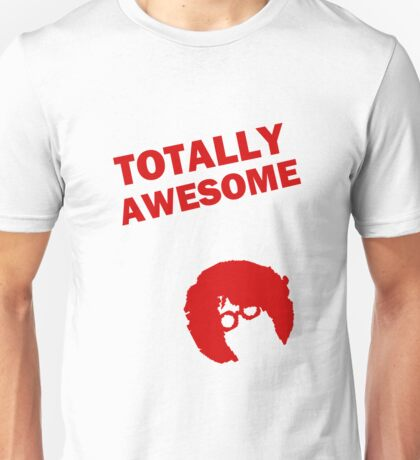 Totally Awesome Red Unisex T-Shirt