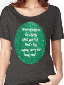 Never Apologize  Women's Relaxed Fit T-Shirt