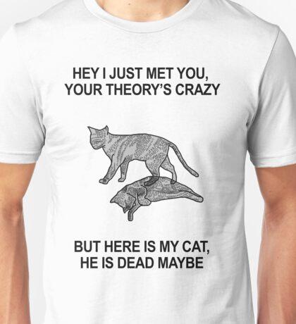 Shrodinger's cat  Unisex T-Shirt
