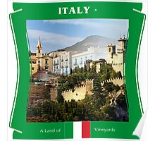 Italy - A Land Of Vineyards Poster
