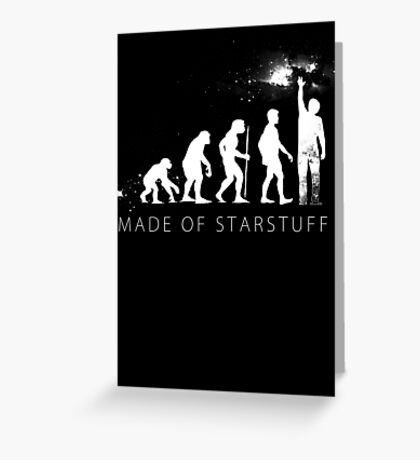 We are made of star stuff Greeting Card