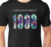 I Used To Be A Twink in 1996 Unisex T-Shirt