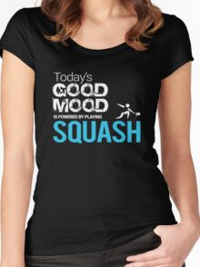 Today's Good Mood Is Powered by Playing Squash Women's Fitted Scoop T-Shirt