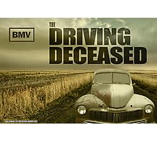 Driving Deceased Photographic Print