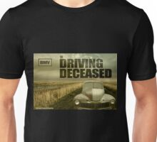 Driving Deceased Unisex T-Shirt
