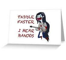Paddle Faster I hear Banjos (With phrase) Greeting Card