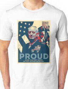 PROUD James Mad Dog Mattis Unisex T-Shirt
