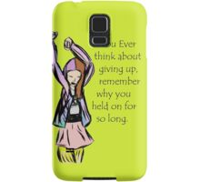 never give up Samsung Galaxy Case/Skin