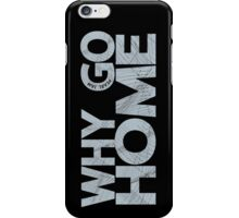 Why Go iPhone Case/Skin