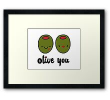 Olive You  Framed Print