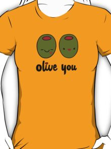 Olive You  T-Shirt