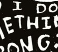 Did I do something wrong? Sticker