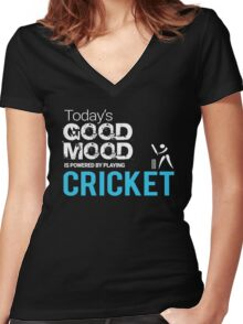 Today's Good Mood Is Powered by Playing Cricket Women's Fitted V-Neck T-Shirt