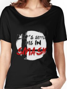 Let's Settle This In Smash Women's Relaxed Fit T-Shirt