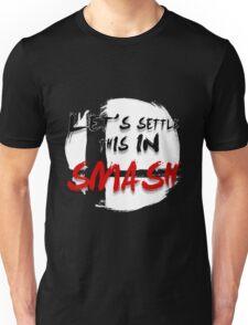 Let's Settle This In Smash Unisex T-Shirt