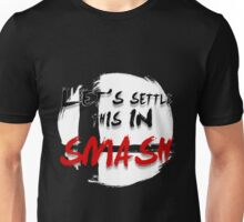 Let's Settle This In Smash Unisex T-Shirt