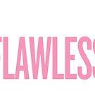 beyonce Flawless by Ileah