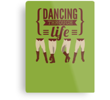 Dancing Through Life - Wicked  Metal Print