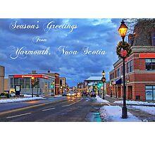 Season's Greetings from Yarmouth Nova Scotia Photographic Print