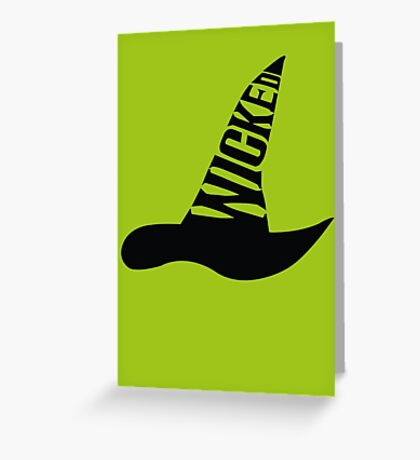Wicked - in BLACK Greeting Card