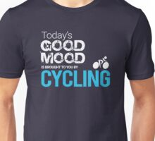 Today's Good Mood Is Brought to You by Cycling Unisex T-Shirt
