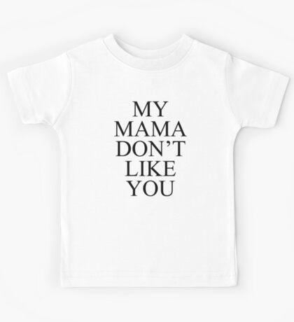 My Mama Don't Like You -BIEBER- Kids Tee