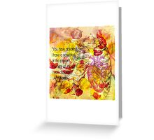 You Have Absorb'd Me Greeting Card