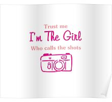 Photographer Trust me I'm the girl who call T-shirt  Poster