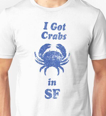 I Got Crabs in SF Unisex T-Shirt