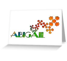 The Name Game - Abigail Greeting Card