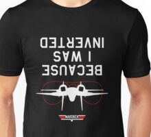 Best Seller: Because I was Inverted Popular Funny Top AirForce Tshirt Unisex T-Shirt