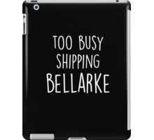 too busy Bellarke W iPad Case/Skin