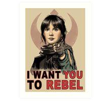 I Want You To Rebel Art Print