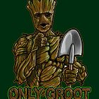 Only Groot by moysche