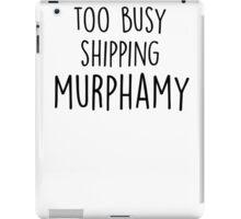too busy murphamy B iPad Case/Skin
