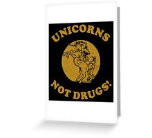 Unicorns Not Drugs Greeting Card