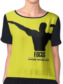 Focus Conquer your Mind and Body v2 Chiffon Top