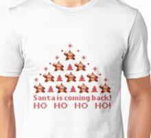 Santa is coming back Unisex T-Shirt