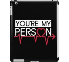 Grey's Anatomy - You Are My Person Right iPad Case/Skin