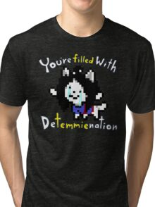 Temmie - You Are Filled With Determination Tri-blend T-Shirt