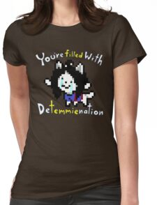 Temmie - You Are Filled With Determination Womens Fitted T-Shirt