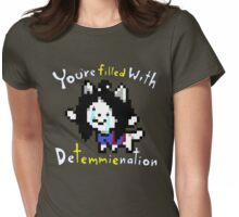 You Are Filled With Determination Womens Fitted T-Shirt